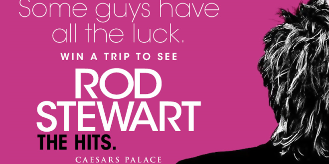 WIN A TRIP TO SEE ROD STEWART!
